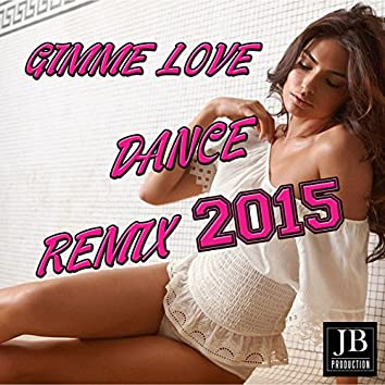 Gimme Love (House 2015 Remix)