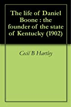 The life of Daniel Boone : the founder of the state of Kentucky (1902)