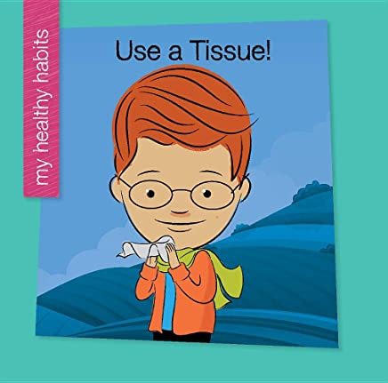 Use a Tissue! (My Healthy Habits)