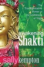 Awakening Shakti: The Transformative Power of the Goddesses of Yoga