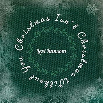 Christmas Isn't Christmas Without You