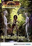 Wolf Binder: Maddrax - Folge 454: Barbarische Zeiten