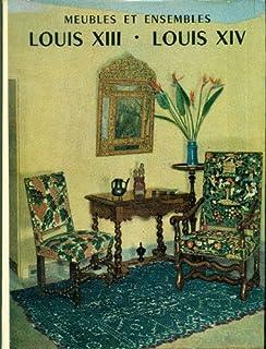 Meubles et ensambles. Louis XIII. Louis XIV