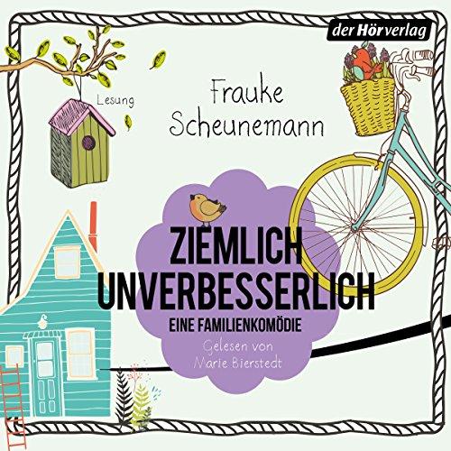 Ziemlich unverbesserlich     Eine Familienkomödie              By:                                                                                                                                 Frauke Scheunemann                               Narrated by:                                                                                                                                 Marie Bierstedt                      Length: 5 hrs     Not rated yet     Overall 0.0