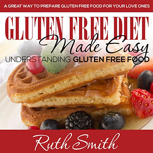 Gluten Free Diet Made Easy audiobook cover art