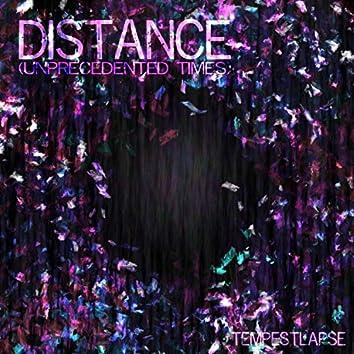 Distance (Unprecedented Times)