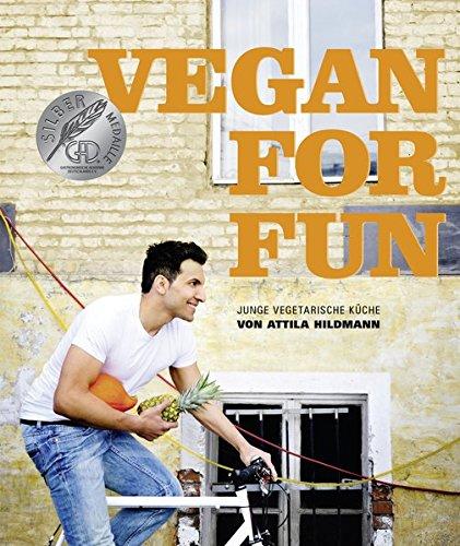 Vegan for Fun: Vegane Küche die Spass macht (Diät & Gesundheit) (Vegane Kochbücher von Attila Hildmann)