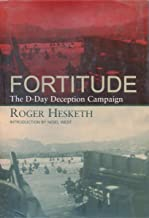 Fortitude: The D-Day Deception Campaign