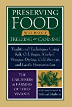 Preserving Food without Freezing or Canning: Traditional Techniques Using Salt, Oil, Sugar, Alcohol, Vinegar, Drying, Cold...