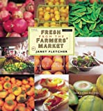 Image of Fresh from the Farmers' Market (Reissue): Year-Round Recipes for the Pick of the Crop