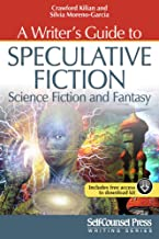 A Writer's Guide to Speculative Fiction: Science Fiction and Fantasy (Writing Series)