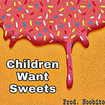 Children Want Sweets