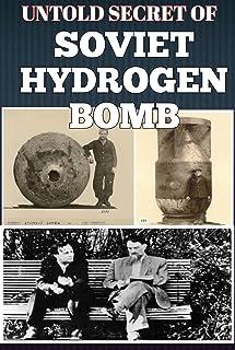 UNTOLD SECRET OF SOVIET HYDROGEN BOMB: THE SECRET AND THE MAKING OF SOVIET HYDROGEN BOMB (English Edition)