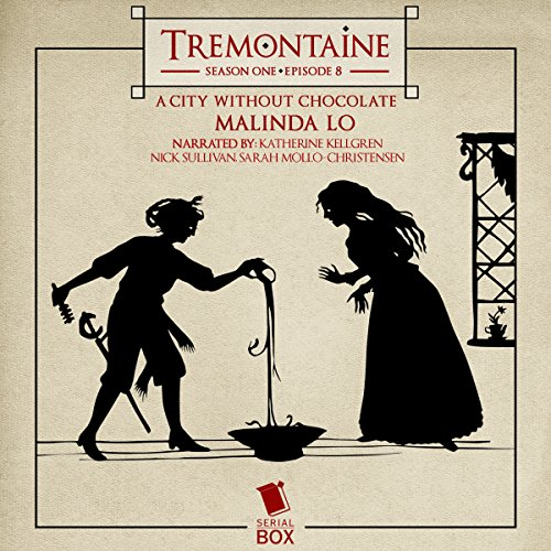 Tremontaine: A City Without Chocolate: Episode 8 audiobook cover art