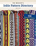 The Weaver's Inkle Pattern Directory: 400 Warp-Faced Weaves - Anne Dixon