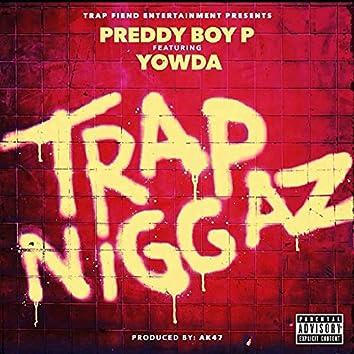 Trap Niggaz (feat. Yowda)