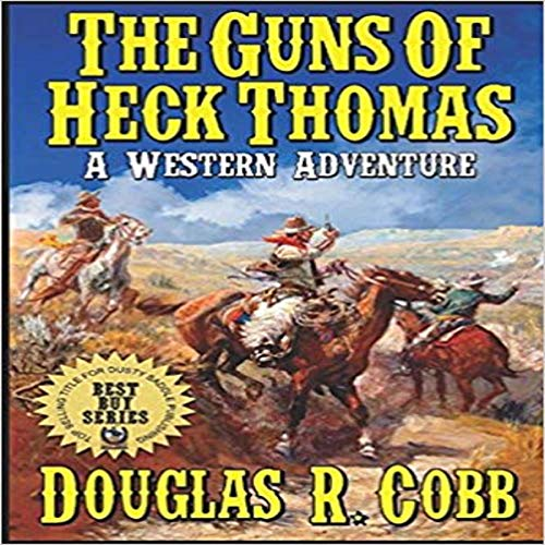 The Guns of Heck Thomas: A Western Adventure audiobook cover art