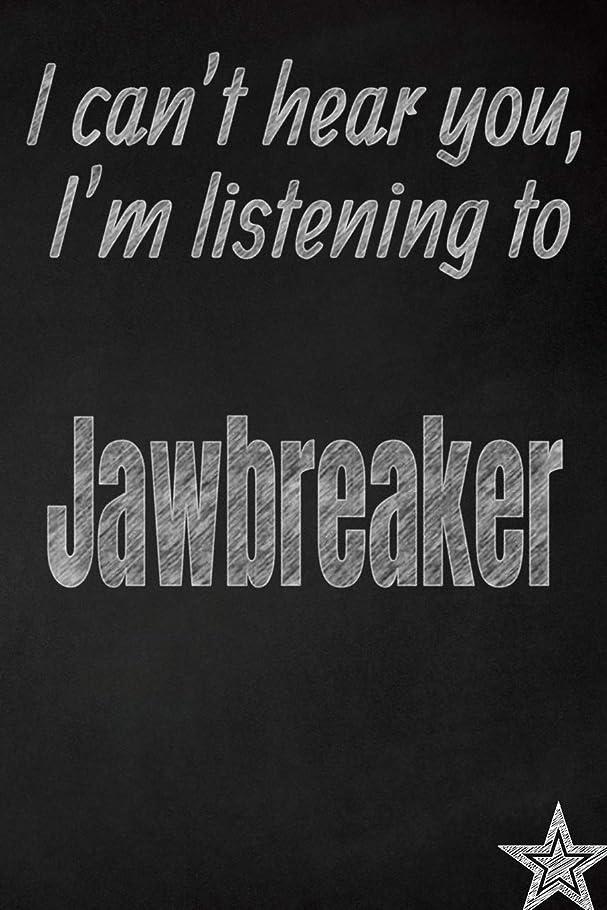 代数的に負けるモッキンバードI can't hear you, I'm listening to Jawbreaker creative writing lined journal: Promoting band fandom and music creativity through journaling…one day at a time (Bands series)