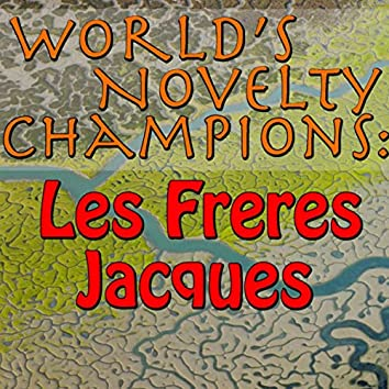 World's Novelty Champions: Les Freres Jacques