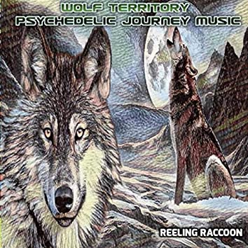 Wolf Territory: Psychedelic Journey Music