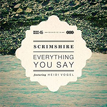 Everything You Say