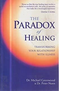 Paradox of Healing: Transforming Your Relationship with Illness