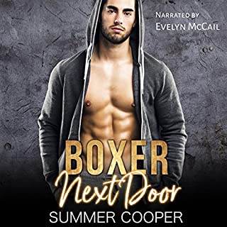 Boxer Next Door                   By:                                                                                                                                 Summer Cooper                               Narrated by:                                                                                                                                 Evelyn Marcail                      Length: 5 hrs and 10 mins     2 ratings     Overall 3.5