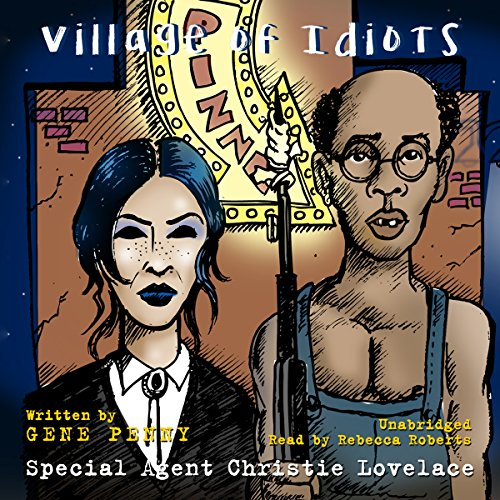 Special Agent Christie Lovelace: Village of Idiots cover art