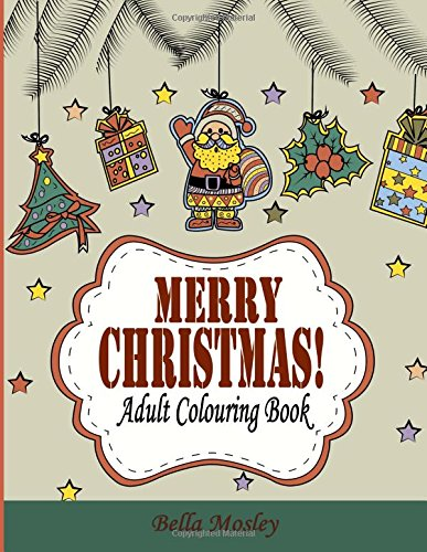 Merry Christmas Adult Colouring Book: The Creative and...