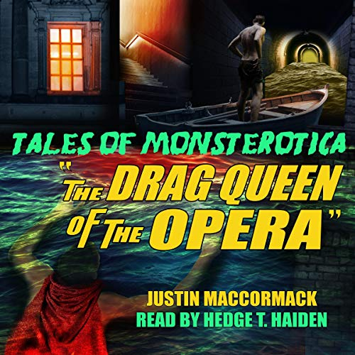 The Drag Queen of the Opera Audiobook By Justin MacCormack cover art