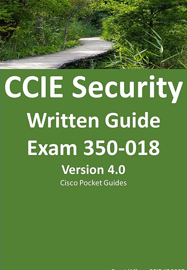 家主マーキングお香CCIE Security Written Exam Guide: Exam 350-018 (Cisco pocket Guides Book 5) (English Edition)