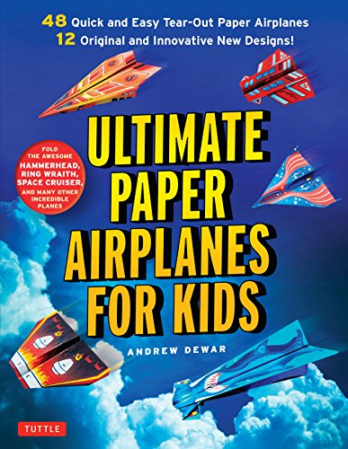 Ultimate Paper Airplanes for Kids /anglais: The Best Guide to Paper Airplanes!: Includes Instruction Book with 12 Innovative Designs & 48 Tear-Out Paper Planes