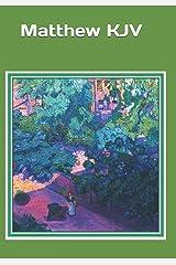 Matthew KJV: A large print senior reader book of Matthew KJV – plus Study Notes added Paperback