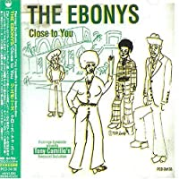 Close to You by The Ebonys (2004-03-09)