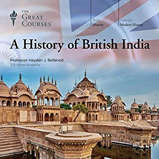 A History of British India                   De :                                                                                                                                 The Great Courses,                                                                                        Hayden J. Bellenoit                               Lu par :                                                                                                                                 Hayden J. Bellenoit                      Durée : 12 h et 11 min     Pas de notations     Global 0,0