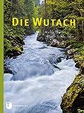 Die Wutach: Wilde Wasser - steile Schluchten