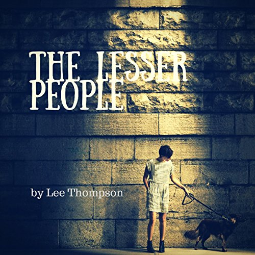 The Lesser People Audiobook By Lee Thompson cover art