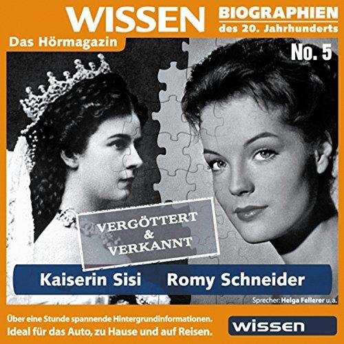 Kaiserin Sisi - Romy Schneider: vergöttert und verkannt Titelbild