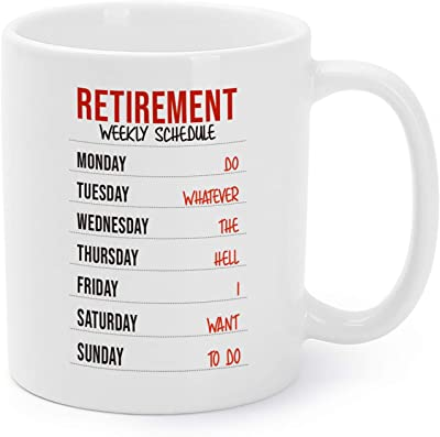 Retirement Weekly Schedule Coffee Mugs/Cups Retired Gag Gifts for Men/Women/Coworkers 11 Oz