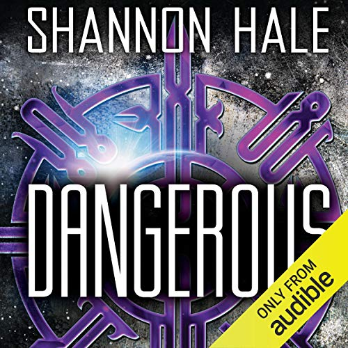 Dangerous Audiobook By Shannon Hale cover art