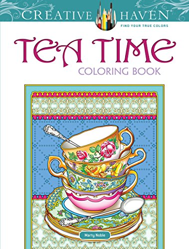 Creative Haven Teatime Coloring Book (Adult Coloring) (Creative Haven Coloring Book)
