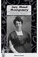 Complete Novels of Lucy Maud Montgomery Kindle Edition