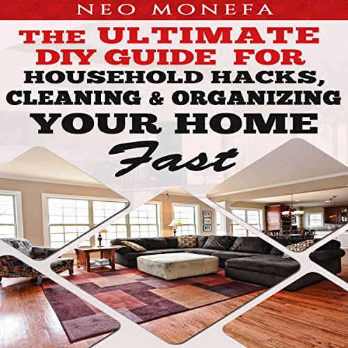 Organization: The Ultimate DIY Guide for Household Hacks, Cleaning & Organizing Your Home Fast cover art