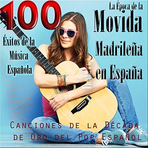 La Época de la Movida Madrileña en España. Canciones de la Década