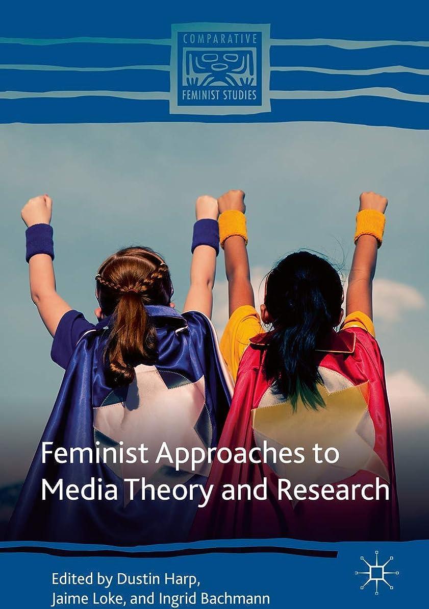 差別化するヒロインきゅうりFeminist Approaches to Media Theory and Research (Comparative Feminist Studies) (English Edition)