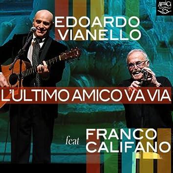 L'ultimo amico va via (feat. Franco Califano)