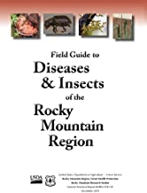 Field Guide to Diseases and Insects of the Rocky Mountain Region