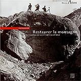 Restaurer la montagne : Photographies des Eaux et Forêts du XIXe siècle