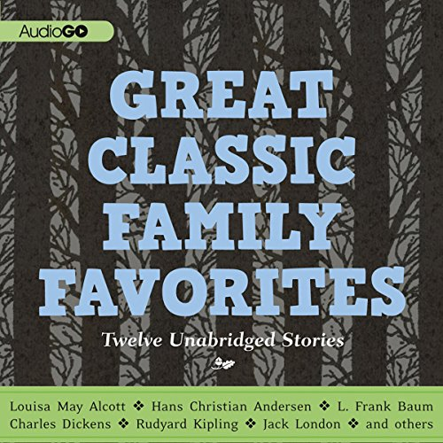 Great Classic Family Favorites                   By:                                                                                                                                 Charles Dickens,                                                                                        Louisa May Alcott,                                                                                        Jack London,                   and others                          Narrated by:                                                                                                                                 Robert Fass,                                                                                        Kim Hicks,                                                                                        Stephen R. Thorne,                   and others                 Length: 6 hrs and 9 mins     3 ratings     Overall 3.7