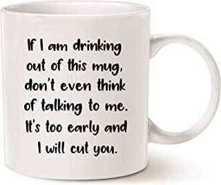 MAUAG Funny Quote Coffee Mug Christmas Gifts for Daughter Wife Friend, If I Am Drinking Out of This Mug.I Will Cut You Coffee Before Safe Conversation Coffee Mug White 11 Oz